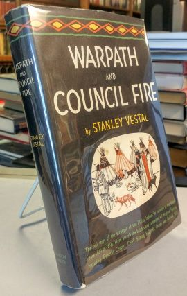 Warpath and Council Fire. The Plains Indians' Struggle for Survival in War and in Diplomacy...