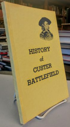 History of Custer Battlefield. Don. Jr RICKEY