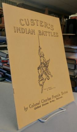 Custer's Indian Battles. Col. Charles Francis BATES