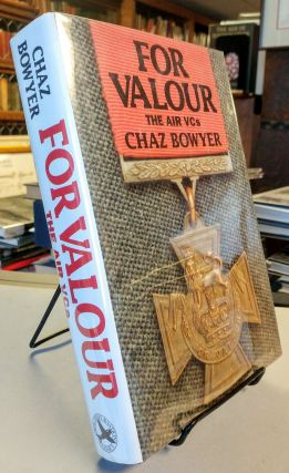 For Valour. The Air VCs. Chaz BOWYER