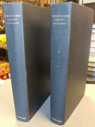 Catalogue of the Edward Clark Library. Two volumes. P. J. W. KILPATRICK