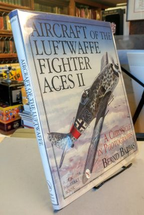 Aircraft of the Luftwaffe Fighter Aces. A Chronicle in Photographs. Vol. II. Bernd BARBAS