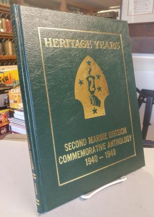 Heritage Years. Second Marine Division Commemorative Anthology 1940-1949. William BANNING