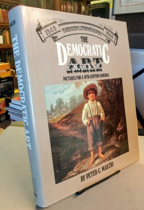 The Democratic Art. Peter C. MARZIO