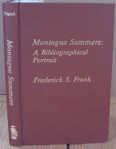 Montague Summers: A Bibliographical Portrait. Frederick S. FRANK.