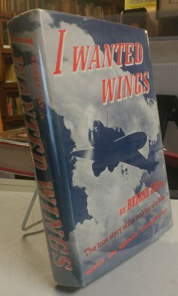 I Wanted Wings. Beirne LAY, Jr