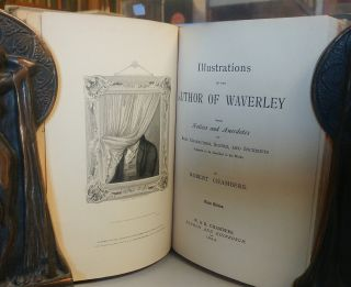 Illustrations of the Author of Waverley; Being Notes and Anecdotes of Real Characters, Scenes, and Incidents.