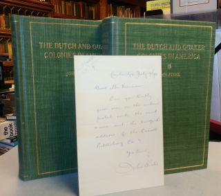 The Dutch and Quaker Colonies in America. Two volumes.