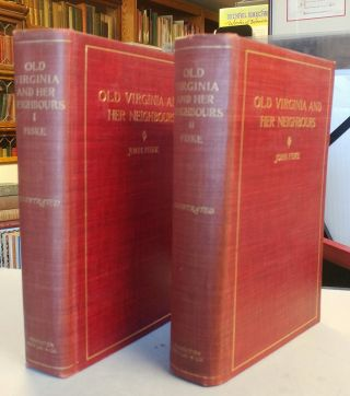 Old Virginia and Her Neighbors. Two volumes. John FISKE