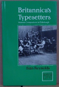 Britannica's Typesetters. Women Compositors in Edwardian Edinburgh. Sian REYNOLDS