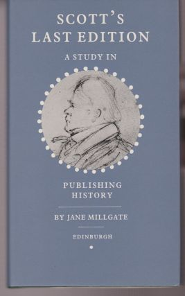 Scott's Last Edition. A Study in Publishing History. Jane MILLGATE.